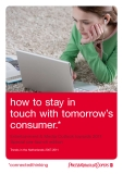 how to stay in touch with tomorrow's customers Entertainment & Media Outlook towards 2011