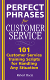 Perfect Phrases for Customer Service.Also available from McGraw-Hill