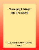 Managing Change and Transition HARVARD BUSINESS SCHOOL PRESS