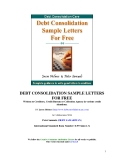 DEBT CONSOLIDATION SAMPLE LETTERS FOR FREEWritten to Creditors, Credit Bureau or Collection Agency