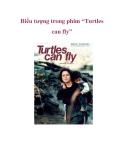 """Biểu tượng trong phim """"Turtles can fly"""""""