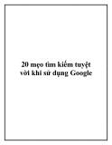 20 mẹo tìm kiếm tuyệt vời khi sử dụng Google.
