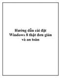 Hướng dẫn cài đặt Windows 8 thật đơn giản và an toàn.