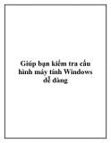 Giúp bạn kiểm tra cấu hình máy tính Windows dễ dàng.