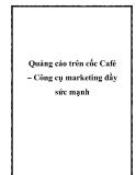 Quảng cáo trên cốc Café – Công cụ marketing đầy sức mạnh