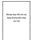 Bài học thực tiễn cho xây dựng thương hiệu nông sản Việt