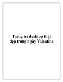 Trang trí desktop thật đẹp trong ngày Valentine.