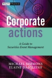 Corporate Actions - A Guide to Securities Event Management