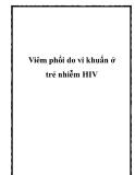 Viêm phổi do vi khuẩn ở trẻ nhiễm HIV