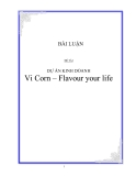 ĐỀ TÀI:  DỰ ÁN KINH DOANH  Vi Corn – Flavour your life
