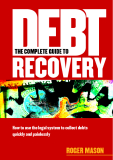 The Complete Guide to Debt Recovery