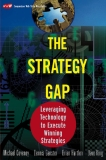 The Strategy GapLeveraging Technology to Execute Winning StrategiesMichael Coveney Dennis