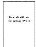 Cách xử lý khi bị kim tiêm nghi ngờ HIV đâm