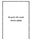 Bí quyết viết e-mail chuyên nghiệp.Nếu bạn muốn email của mình luôn được