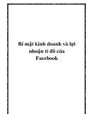 Bí mật kinh doanh và lợi nhuận tỉ đô của Facebook