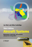 Aircraft Systems Mechanical, electrical, and avionics subsystems integration,