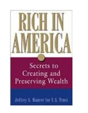 Rich in America - Secrets to Creating and Preserving Wealth - business