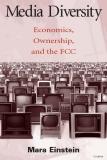 Media Diversity Economics Ownership and the FCC