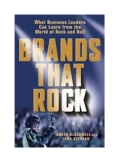 Brands that rock what business leaders can learn from the world of rock and roll