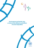 Environment and health risks: a review of the influence and effects of social inequalities
