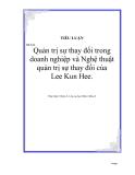 ĐỀ TÀI: Quản trị sự thay đổi trong doanh nghiệp và Nghệ thuật quản trị sự thay đổi của Lee Kun Hee
