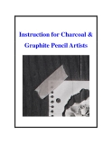 Instruction for Charcoal & Graphite Pencil Artists