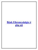 Bệnh Fibromyalalgie ở phụ nữ.