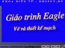 Giáo Trình Vẽ Mạch Eagle