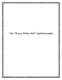 """Sâu """"Harry Potter chết"""" phát tán mạnh"""
