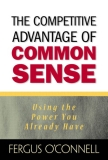 The competitive advantage of common sense using the power you already have