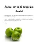 Ăn trái cây gì để dưỡng ẩm cho da?
