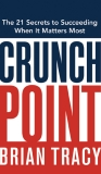 Crunch Point  the 21 secrets to succeeding