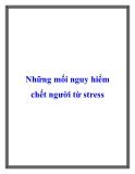 Những mối nguy hiểm chết người từ stress