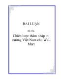 BÀI LUẬN ĐỀ TÀI:  Chiến lược thâm nhập thị trường Việt Nam cho WalMart