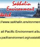 Prepared by Sakhalin Environment Watch & Pacific Environment