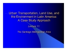Urban Transportation, Land Use, and the Environment in Latin America: A Case Study Approach