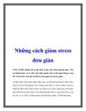 Những cách giảm stress đơn giản