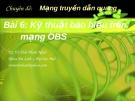 Chuyên đề Mạng truyền dẫn quang (TS. Võ Viết Minh Nhật) - Bài 9 Kỹ thuật báo hiệu trên mạng OBS