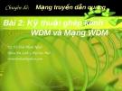 Chuyên đề Mạng truyền dẫn quang (TS. Võ Viết Minh Nhật) - Bài 2 Kỹ thuật ghép kênh WDM và Mạng WDM