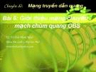 Chuyên đề Mạng truyền dẫn quang (TS. Võ Viết Minh Nhật) - Bài 6 Giới thiệu mạng chuyển mạch chùm quang OBS