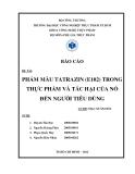 ĐỀ TÀI: PHẨM MÀU TATRAZIN (E102) TRONG THỰC PHẨM VÀ TÁC HẠI CỦA NÓ ĐẾN NGƯỜI TIÊU DÙNG