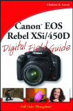 Canon® EOS Rebel XSi/450D Digital Field Guide