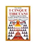 I CINQUE TIBETANI L'antico segreto della fonte della giovinezza