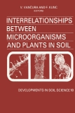 INTERRELATIONSHIPS BETWEEN MICROORGANISMS AND PLANTS IN SOIL