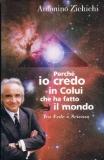Antonino Zichichi. Perché io credo in Colui che ha fatto il mondo.