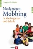 Mutig gegen Mobbing in Kindergarten und Schule