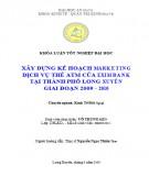 Luận văn tốt nghiệp: Xây Dựng kế hoạch Marketing Ngân hàng Eximbank tại thành phố Long Xuyên giai đoạn 2009 -2010