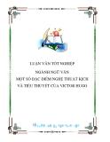 LUẬN VĂN TỐT NGHIỆP NGÀNH NGỮ VĂN MỘT SỐ ĐẶC ĐIỂM NGHỆ THUẬT KỊCH VÀ TIỂU THUYẾT CỦA VICTOR HUGO