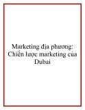Marketing địa phương: Chiến lược marketing của Dubai.