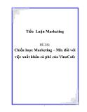 Tiểu luận: Chiến lược Marketing – Mix đối với việc xuất khẩu cà phê của Vinacafe